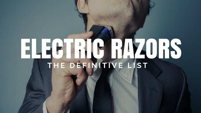 Best Electric Razors and Shavers For Men