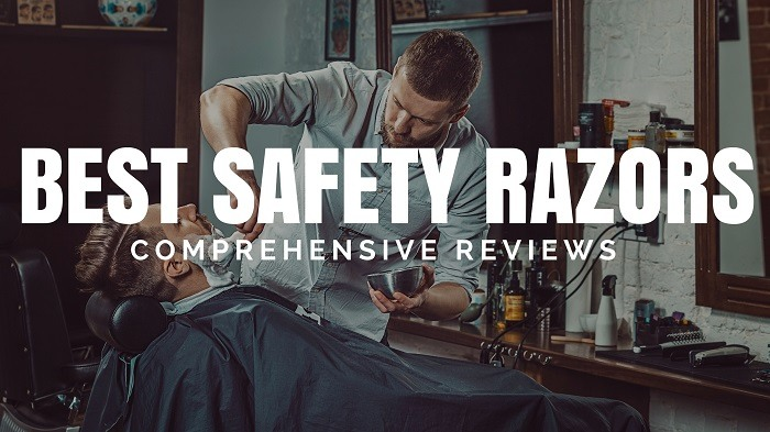 Best Safety Razors for Men: A Comprehensive Guide