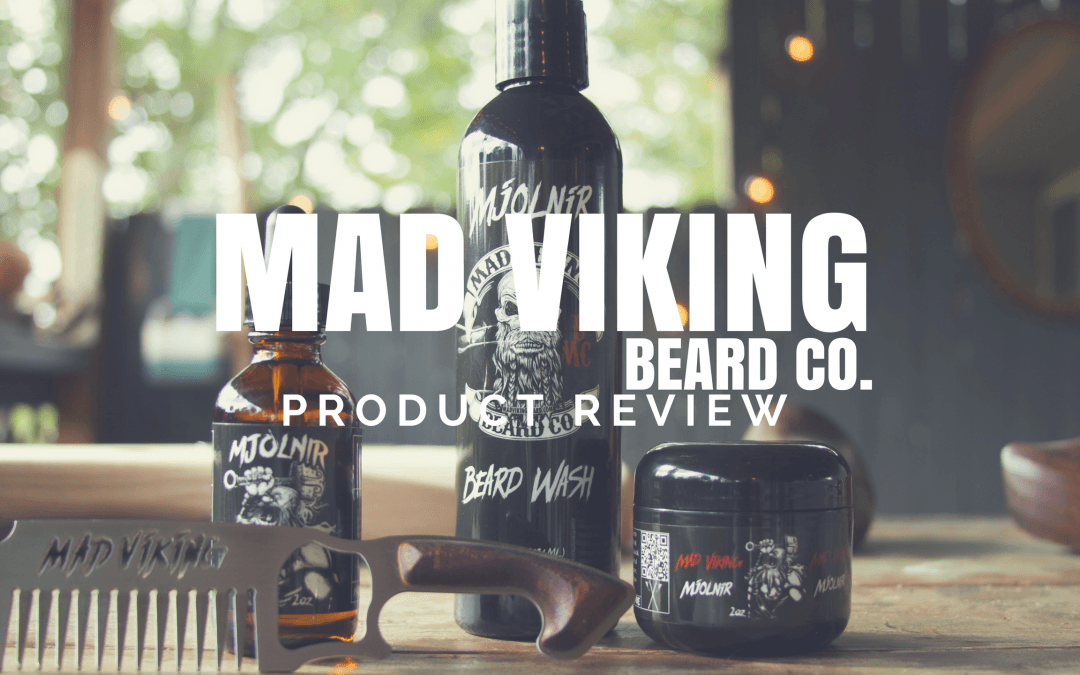 The Mad Viking Beard Co. – A Mad Review